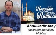 Yassıören Muhtarı Abdulkadir Atay'ın Ramazan Ayı Mesajı