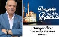 Dursunköy Muhtarı Güngör Özer'in Ramazan Ayı Mesajı