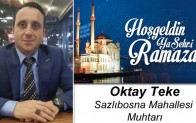 Sazlıbosna Muhtarı Oktay Teke'nin Ramazan Ayı Mesajı