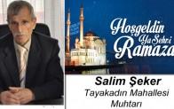 Tayakadın Muhtarı Salim Şeker'in Ramazan Ayı Mesajı