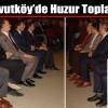 Arnavutköy'de Huzur Toplantısı Gerçekleşti