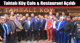 Tahtalı Köy Cafe & Restaurant Açıldı