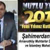 Arnavutköy Muhtarlar Derneği Başkanı ve İslambey Mahallesi Muhtarı Şahimerdan Fidaner'in Yeni Yıl Mesajı