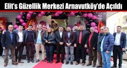 Elit's Güzellik Merkezi Arnavutköy'de Açıldı