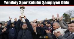 Yeniköy Spor Kulübü Şampiyon Oldu