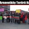 CHP Arnavutköy Terörü Kınadı