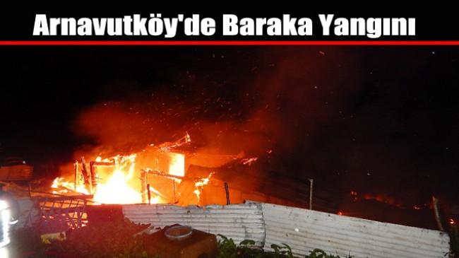 Arnavutköy'de Baraka Yangını