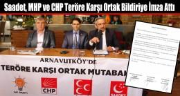 Saadet, MHP ve CHP Teröre Karşı Ortak Bildiriye İmza Attı