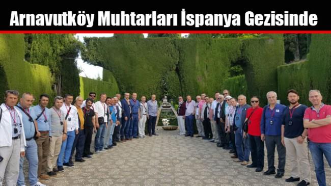 Arnavutköy Muhtarları İspanya Gezisinde