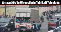 Arnavutköy'de Öğrencilerin Tehlikeli Yolculuğu