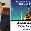 Adem Akgün'ün Ramazan Bayramı Mesajı