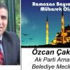 Özcan Çakmakçı'nın Ramazan Bayramı Mesajı