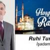 İşadamı Ruhi Tuncel'in Ramazan Ayı Mesajı