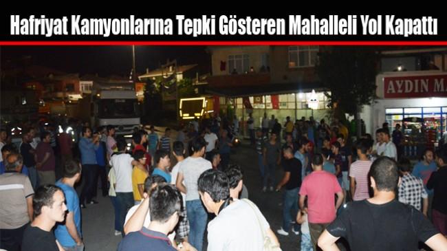 Hafriyat Kamyonlarına Tepki Gösteren Mahalleli Yol Kapattı