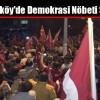 Arnavutköy'de Demokrasi NöbetiSürüyor