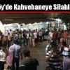 Boğazköy'de Kahvehaneye Silahlı Saldırı