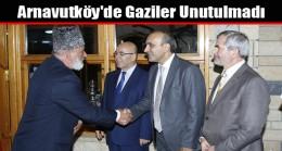Arnavutköy'de Gaziler Unutulmadı