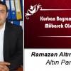 Ramazan Altınkaynak'ın Kurban Bayramı Mesajı