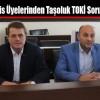 MHP Meclis Üyelerinden Taşoluk TOKİ Soru Önergesi