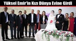 Yüksel Emir'in Kızı Dünya Evine Girdi