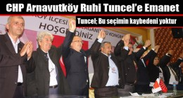 CHP Arnavutköy Ruhi Tuncel'e Emanet
