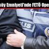 Arnavutköy Emniyeti'nde FETÖ Operasyonu