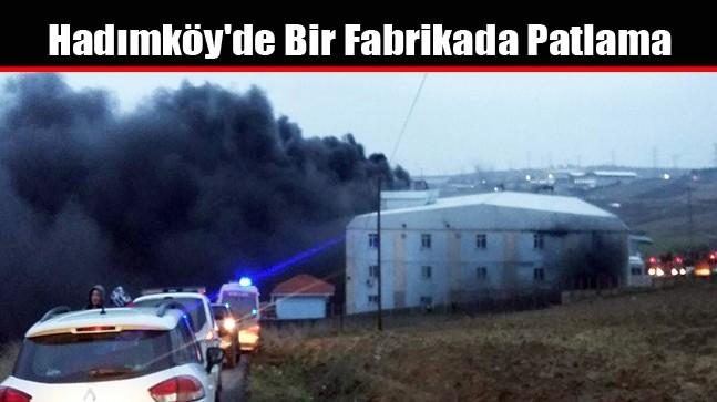 Hadımköy'de Bir Fabrikada Patlama