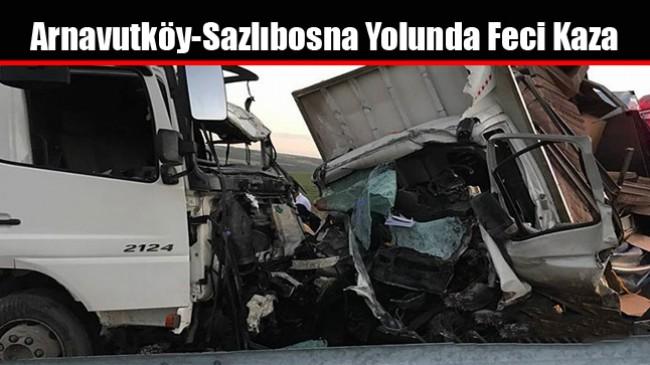 Arnavutköy-Sazlıbosna Yolunda Feci Kaza