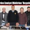 Gazetecilerden Emniyet Müdürüne 'Hoşgeldin' Ziyareti