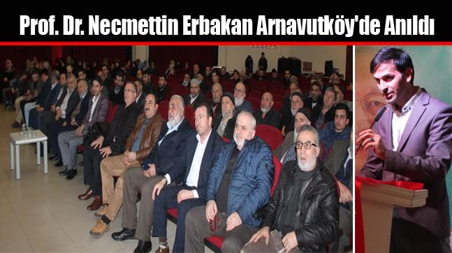 Prof. Dr. Necmettin Erbakan Arnavutköy'de Anıldı