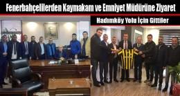 Fenerbahçelilerden Kaymakam ve Emniyet Müdürüne Ziyaret