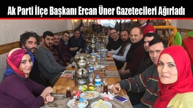 Ak Parti İlçe Başkanı Ercan Üner Gazetecileri Ağırladı
