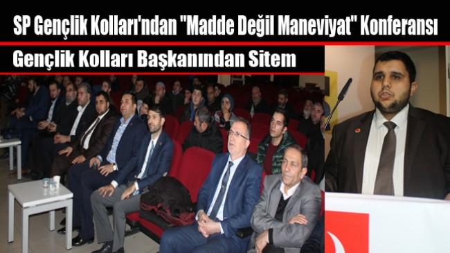 """Saadet Partisi Gençlik Kolları'ndan """"Madde Değil Maneviyat"""" Konferansı"""