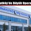 Arnavutköy'de Büyük Operasyon