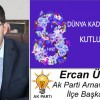 Ercan Üner'in 8 Mart Dünya Kadınlar Günü Mesajı