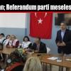 Umut Oran; Referandum parti meselesi değildir