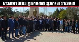 Arnavutköy Ülkücü İşçiler Derneği İşçilerle Bir Araya Geldi