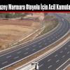 3.Köprü ve Kuzey Marmara Otoyolu İçin Acil Kamulaştırma Kararı