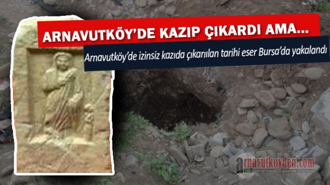 Arnavutköy'de Kaçak Çıkarılan Tarihi Eser Bursa'da Yakalandı
