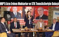 MHP'li Arzu Erdem Muhtarlar ve STK Temsilcileriyle Buluştu