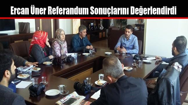 Ercan Üner Referandum Sonuçlarını Değerlendirdi