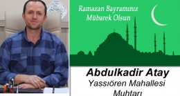 Abdülkadir Atay'ın Ramazan Bayramı Mesajı