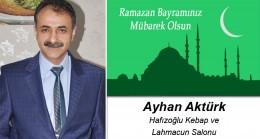 Ayhan Aktürk'ün Ramazan Bayramı Mesajı