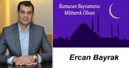 Ercan Bayrak'ın Ramazan Bayramı Mesajı