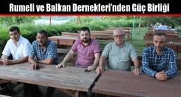 Rumeli ve Balkan Dernekleri'nden Güç Birliği
