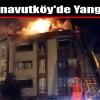 Arnavutköy'de Yangın