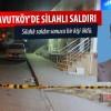 Arnavutköy'de Silahlı Çatışma