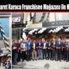 Muzaffer Ticaret Karaca Franchisee Mağazası ile Hizmete Açıldı