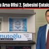 Umutoğlu Arsa Ofisi 2. Şubesini Çatalca'ya Açtı