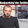 Boğazköy'de İntihar